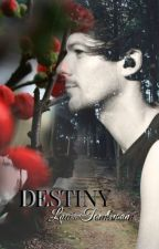 Destiny || Louis Tomlinson (#wattys2015) by chattysakis
