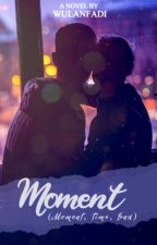 Moment Trilogy (1): Moment by wulanfadi