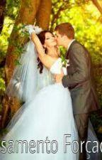 Casamento Forçado by MileneCambraia