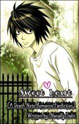 Sweet heart - L Lawliet (A Death Note Romance Fan fiction) by NanallySakii
