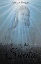 Justamente un Sueño by adricrp