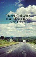 [EDIT][Hunhan Ver][H] Lỡ lên nhầm giừơng,được chồng như ý by EXQD_99