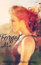 Forget Me Not by WhoAmIToMakeAChange