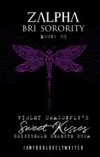ZBS#5: Violet Dragonfly's Sweet Kisses (COMPLETED) by iamyourlovelywriter