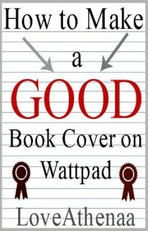 How To Make A Good Book Cover On Wattpad Choosing The Software