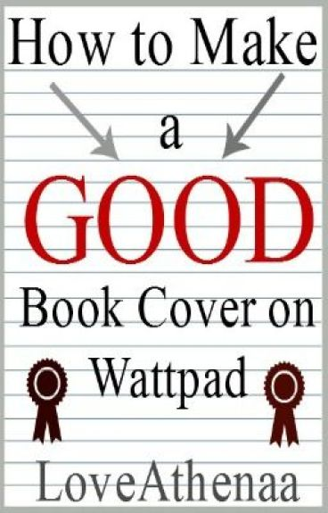 How to Make a Good Book Cover on Wattpad