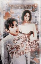 [ON MAJOR EDIT]Ang Crush kong Manhid  by Kriscasso_004