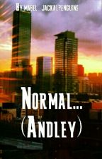 Normal... (Andley) by mabel_jackalpenguins