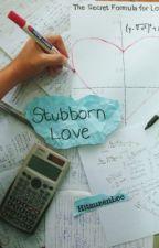 Stubborn Love (#Wattys2016) by HitsuzenLee