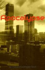 Apocalypse by somesortaimperfect