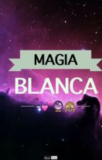 Magia Blanca  by QueTeImporta56