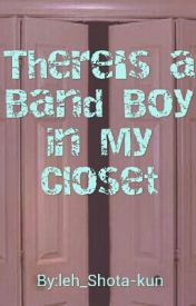 There's a Band Guy in My Closet  (character list) by Karkles_Nooksniffer