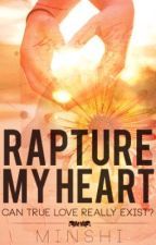 Rapture My Heart       [Completed] (Short Story) by MiNsHi