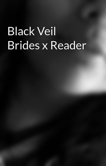 Black Veil Brides X Reader