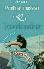 Troublemaker (Slow Update!)  by -rinaaa