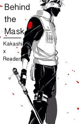 Behind the Mask | Kakashi x Reader - Chapter 15 - Wattpad  Behind the Mask...