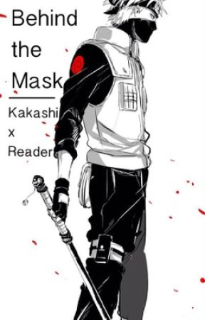 Behind the Mask | Kakashi x Reader by conjuring_elements