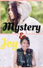 Mystery and Joy by kathniellovernicole