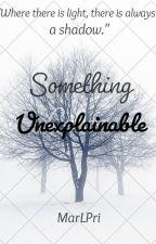 Something Unexplainable by MarLPri