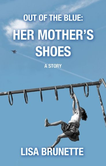 Out of the Blue: Her Mother's Shoes by LisaBrunette0