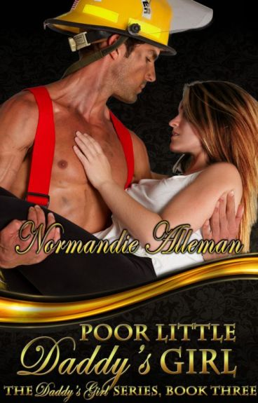Poor Little Daddy's Girl (Excerpt Only) by NormandieAlleman