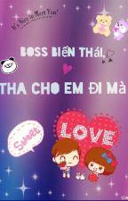 Boss Biến Thái, Tha Cho Em Đi Mà by kiiyaa_mimi