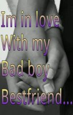 Im in love with my bad boy best friend... by staystrongandflyhigh