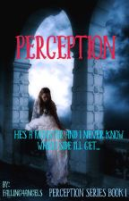 Perception (Perception Series Book 1) by Falling4angels