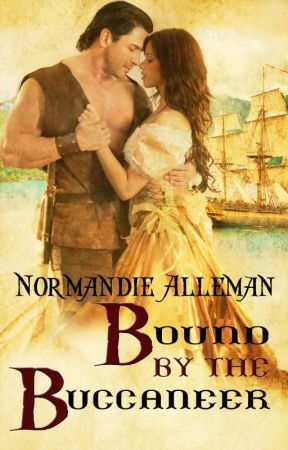 Bound by the Buccaneer (Excerpt Only) by NormandieAlleman
