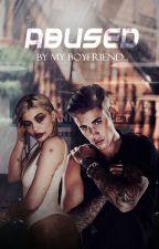 Abused by my boyfriend; j.b by justinparce