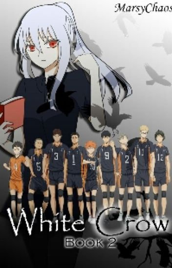 White Crow:Book 2 (Haikyuu Fanfic)