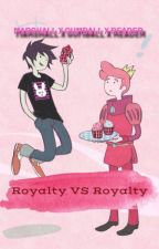 Royalty VS Royalty ~Marshall x Gumball x Reader~ (On Hold ;-;) by MordenCrane