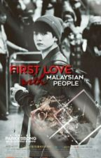 First Love with Malaysian People by parkbbong