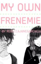 My Own Frenemie : An Anime Lovestory by RebeccaJaneGarcia16