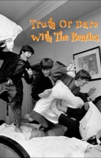 Truth Or Dare With The Beatles