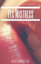 Yes Mistress by ThexForgotten