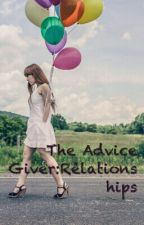 The Adivce Giver: Relationship by overxxposed
