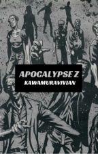 Apocalypse Z by kawamuravivian