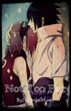 Not Too Far (Modern SasuSaku) by AngelHymn