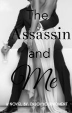 The Assassin and Me by Enjoyyourmoment