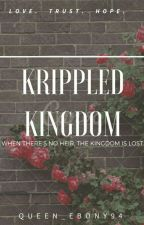 Krippled Kingdom by Queen_ebony94