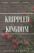 Crippled Kingdom by Queen_ebony94