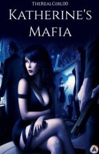 Katherine's Mafia by TheRealGirl00