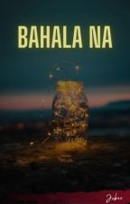 Bahala Na (pinoy bxb) (COMPLETED) by akosijabee