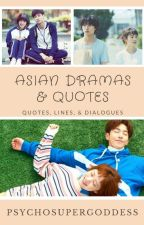Asian Dramas & Quotes by psychosupergoddess