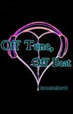 Off Tune, Off Beat by tentenlhey10