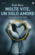 Molte vite, un solo amore. by itscristinah