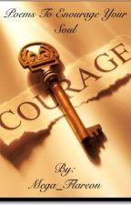 Courage: Poems to Encourage Your Soul by Mega_Flareon