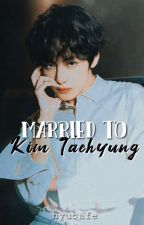 Married to Kim Taehyung || Completed by -Zayen