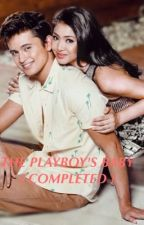 The playboys baby (JaDine Fanfict) ( COMPLETED ) by imjustinsbabygirl